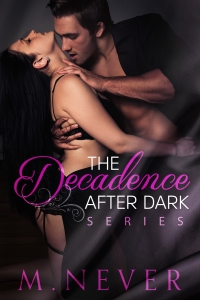 Decadance After Dark by M Never