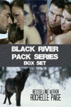 Black River Pack Boxset by Rochelle Paige