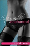 Intrigued & Enchanted by Eva Simone
