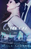 Queen In Play by Willa Thorne
