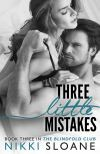 Three Little Mistakes by Nikki Sloane