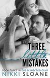 Three Little Mistakes by Nikki Sloane