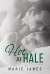 Hot As Hale by Marie James