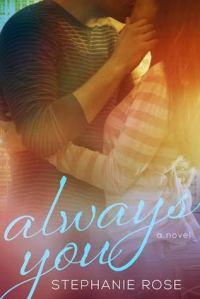 Always You by Stephanie Rose