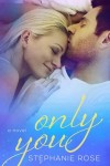 Only You by Stephanie Rose