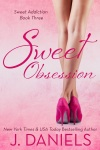 Sweet Obsession by J Daniels