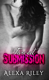 Forced Submission Bundle by Alexa Riley