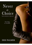 Never A Choice by Dee Palmer
