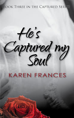 He's Captured My Soul by Karen Frances