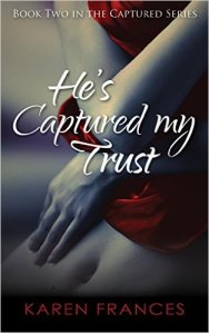 He's Captured My Trust by Karen Frances