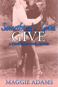 Somethings Gotta Give by Maggie Adams