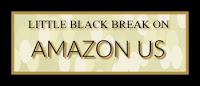 http://www.amazon.com/Little-Black-Break-Trilogy-Book-ebook/dp/B01CKN4F1Y/ref=sr_1_1?s=digital-text&ie=UTF8&qid=1457146963&sr=1-1&keywords=little+black+break
